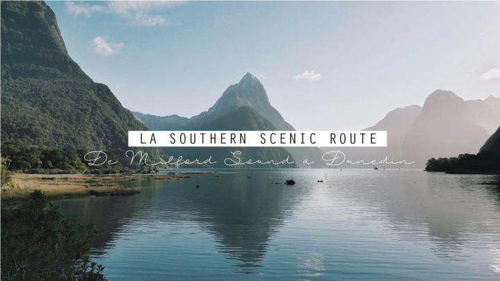 En route vers le sud : La Southern Scenic Route, de Milford Sound àDunedin