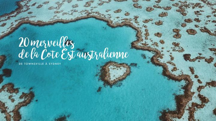 20 merveilles de la côte EstAustralienne