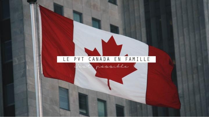 Le PVT Canada en famille : c'est possible!