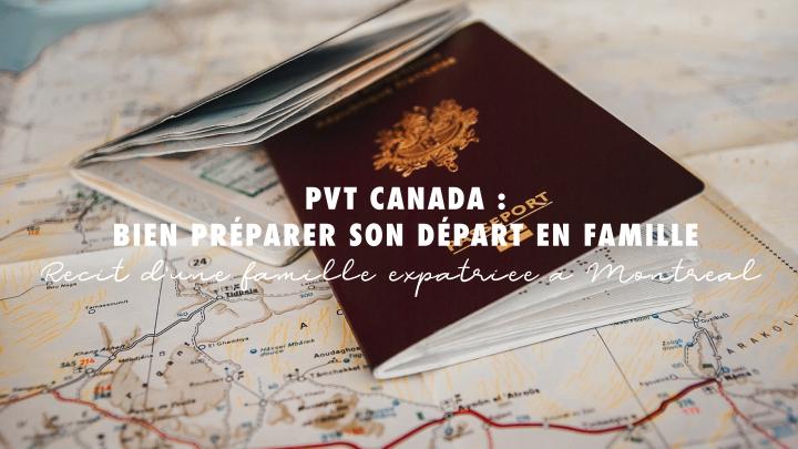 PVT CANADA : Bien préparer son départ enfamille