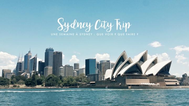 CITY TRIP – Une semaine à Sydney : Que voir ? Que faire?
