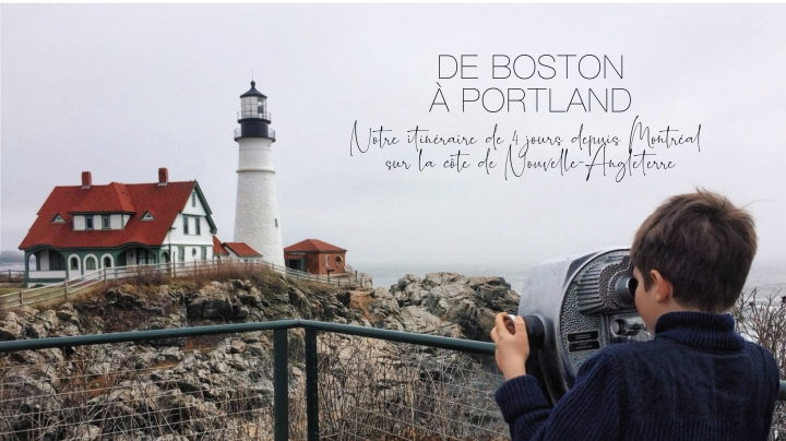 De Boston à Portland : Itinéraire de 4 jours depuis Montréal sur la côte de Nouvelle-Angleterre
