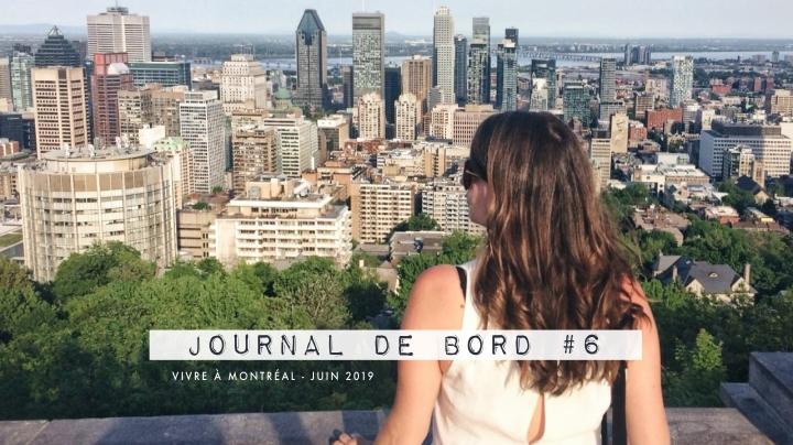 JOURNAL DE BORD #6 Vivre à Montréal –Juin