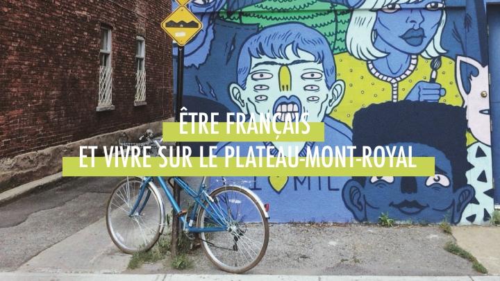 Être français et vivre sur le Plateau-Mont-Royal